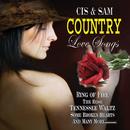 Country Love Songs/Cis & Sam