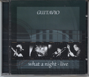 Live What A Night/Guitavio