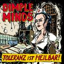 Toleranz ist heilbar!/Dimple Minds