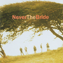 Never The Bride/Never The Bride