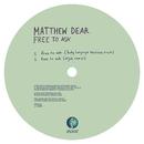 Free To Ask/Matthew Dear