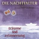 Träume Tod Erinnerung/Die Nachtfalter