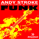 Funk/Andy Stroke meets Tale & Dutch