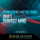 Drift, Perfect Mind/Tranzident & Peter Dubs