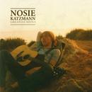 Greatest Hits 1/Nosie Katzmann