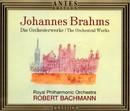 Johannes Brahms: Orchesterwerke 1 - 4/Royal Philharmonic Orchestra, Robert Bachmann