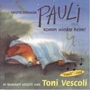 Pauli - Komm wieder heim! (Schweizer Mundart)/Toni Vescoli