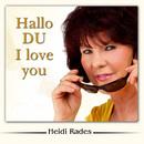 Hallo du I love you/Heidi Rades