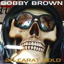 Bobby Brown/24 Carat Gold