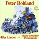48er Lieder deutscher Demokraten/Peter Rohland