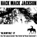 Go, Do My Will/Hack Mack Jackson