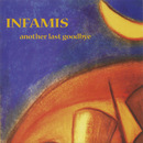 Another Last Goodbye/Infamis