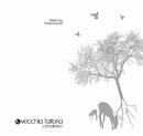 Vecchia Fattoria Compilation [mixed by Markantonio]/Markantonio