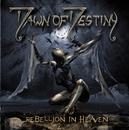 Rebellion in Heaven/Dawn of Destiny