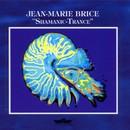 Shamanic-Trance/Jean-Marie Brice