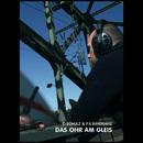 Das Ohr am Gleis/C-Schulz & F.X.Randomiz