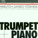 Trumpet + Piano/Haruto Yoshida, Junko Yoshida