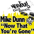 Mike Dunn - Now That You're Gone/Mike Dunn