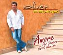 Amore Per Sempre - Jetzt oder nie/Oliver Frank