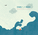 Distance Is Necessary/Stars Play Music