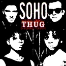 Thug [2008 Remixed Edition]/Soho