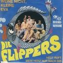 Weine nicht, kleine Eva/Die Flippers