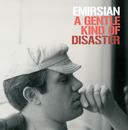 A Gentle Kind Of Disaster/Emirsian