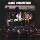 In A City Groove/Mass Production
