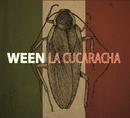La Cucaracha/Ween