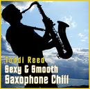 Sexy & Smooth Saxophone Chillout Lounge/Toddi Reed