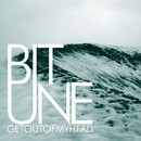 Get Out Of My Head/Bitune