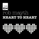 Heart To Heart/Rob Mayth