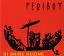 Feribot/Di Grine Kuzine