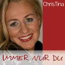 Immer nur Du/Christina