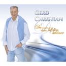 Du machst dieses Leben schöner/Gerd Christian