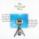 The McGarrigle Hour/Kate & Anna McGarrigle