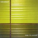 Keep It To Yourself/Velveteen