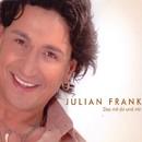 Das mit Dir und mir/Julian Frank