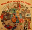 Uwe, Uwe schrie de Pappa/Adam & die Micky's