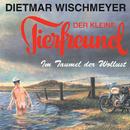 Im Taumel der Wollust/Der kleine Tierfreund, Dietmar Wischmeyer