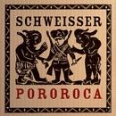 Pororoca/Schweisser