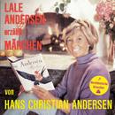 erzählt Märchen von Hans-Christian Andersen/Lale Andersen
