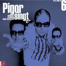 Volumen 6/Pigor singt Benedikt Eichhorn muss begleiten