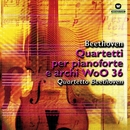 Tre quartetti per pianoforte: nn. 1 - 2 - 3 WoO 36/Quartetto Beethoven