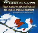 Träum' mit mir von der Zeit Weichnacht/Et Cetera vs. Carl Wayne