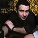 Just Go Talk To Her/Aaron Karo