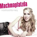 Machmaplatzda/Nastassya Ney