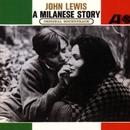 A Milanese Story/John Lewis