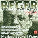 Max Reger: Das Klavierwerk Vol. 4/Markus Becker