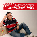 """Automatic Lover/Uwe """"169einhalb"""" Worlitzer"""